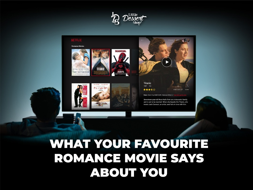 What your favourite romance movie says about you!