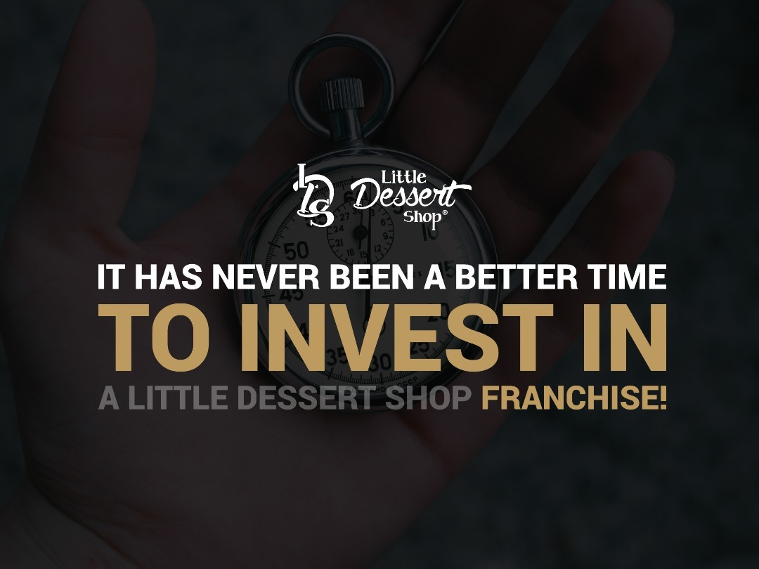 It has never been a better time to INVEST in a Little Dessert Shop franchise!
